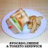 AVOCADO, CHEESE & TOMATO SANDWICH
